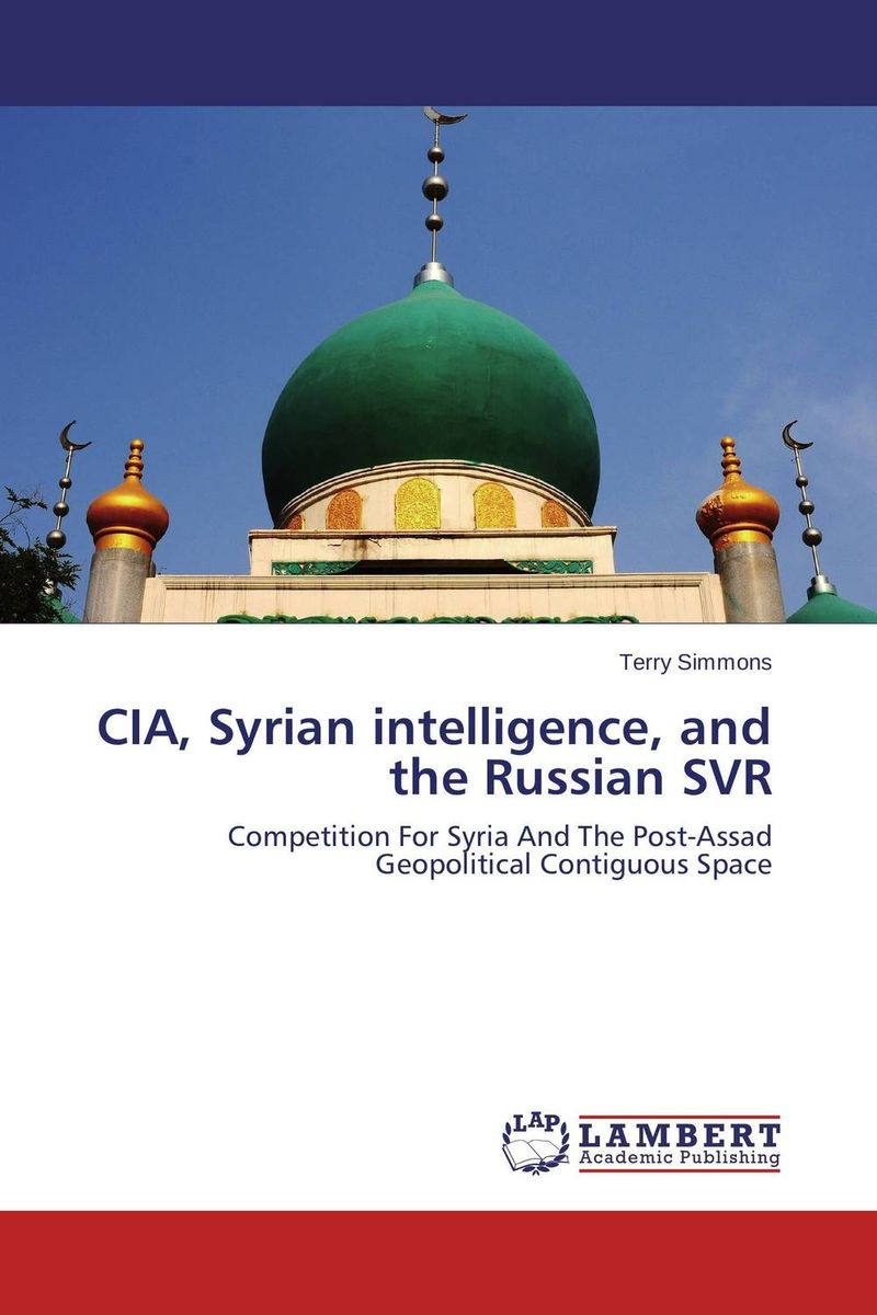 CIA, Syrian intelligence, and the Russian SVR bolshoi confidential secrets of the russian ballet from the rule of the tsars to today