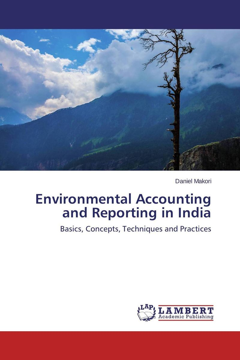 Environmental Accounting and Reporting in India dysfunctions in accounting and the role of corporate lobbying