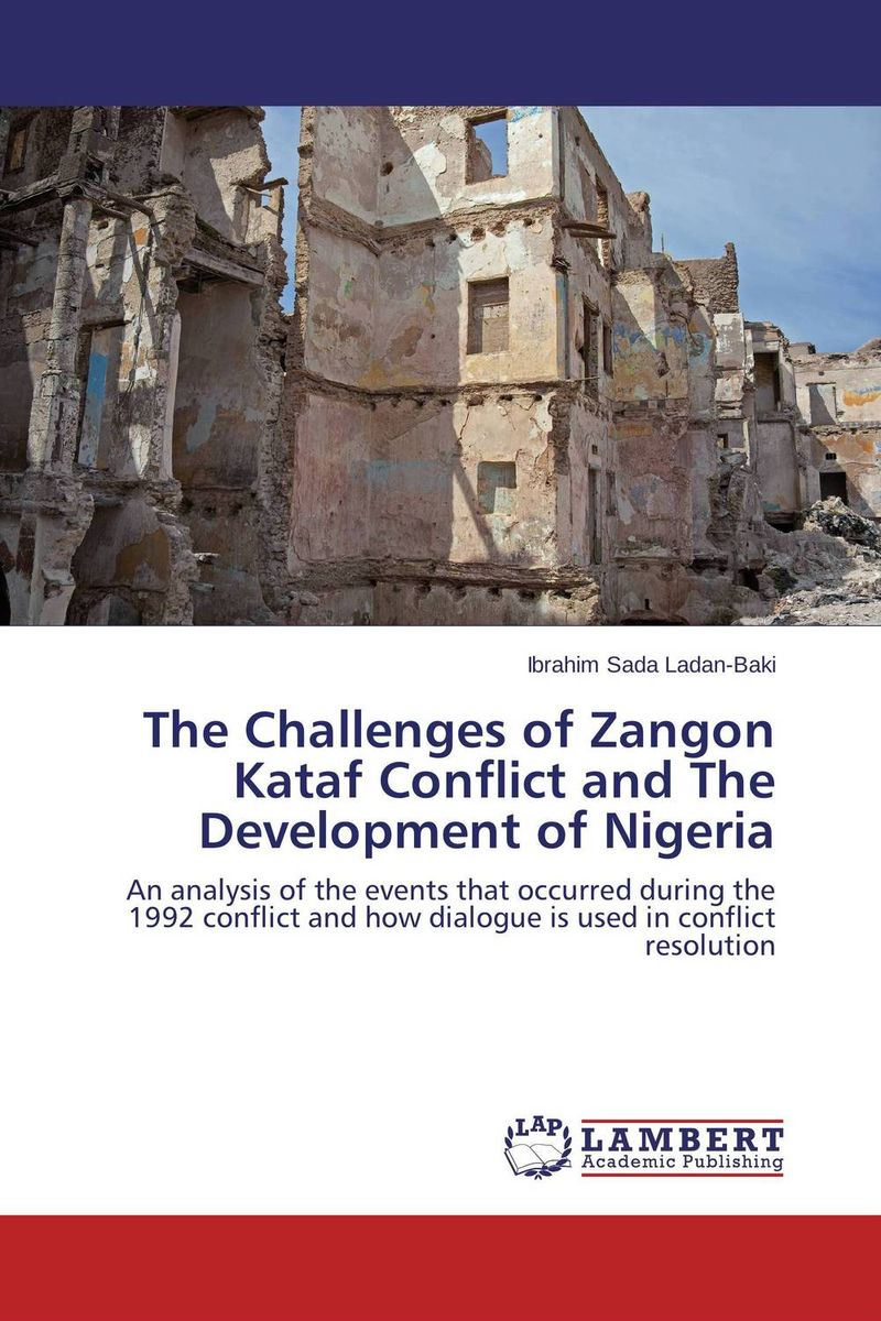 The Challenges of Zangon Kataf Conflict and The Development of Nigeria
