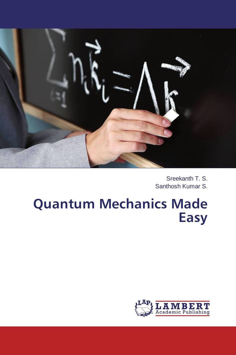 Quantum Mechanics Made Easy the ladder operator method in quantum mechanics