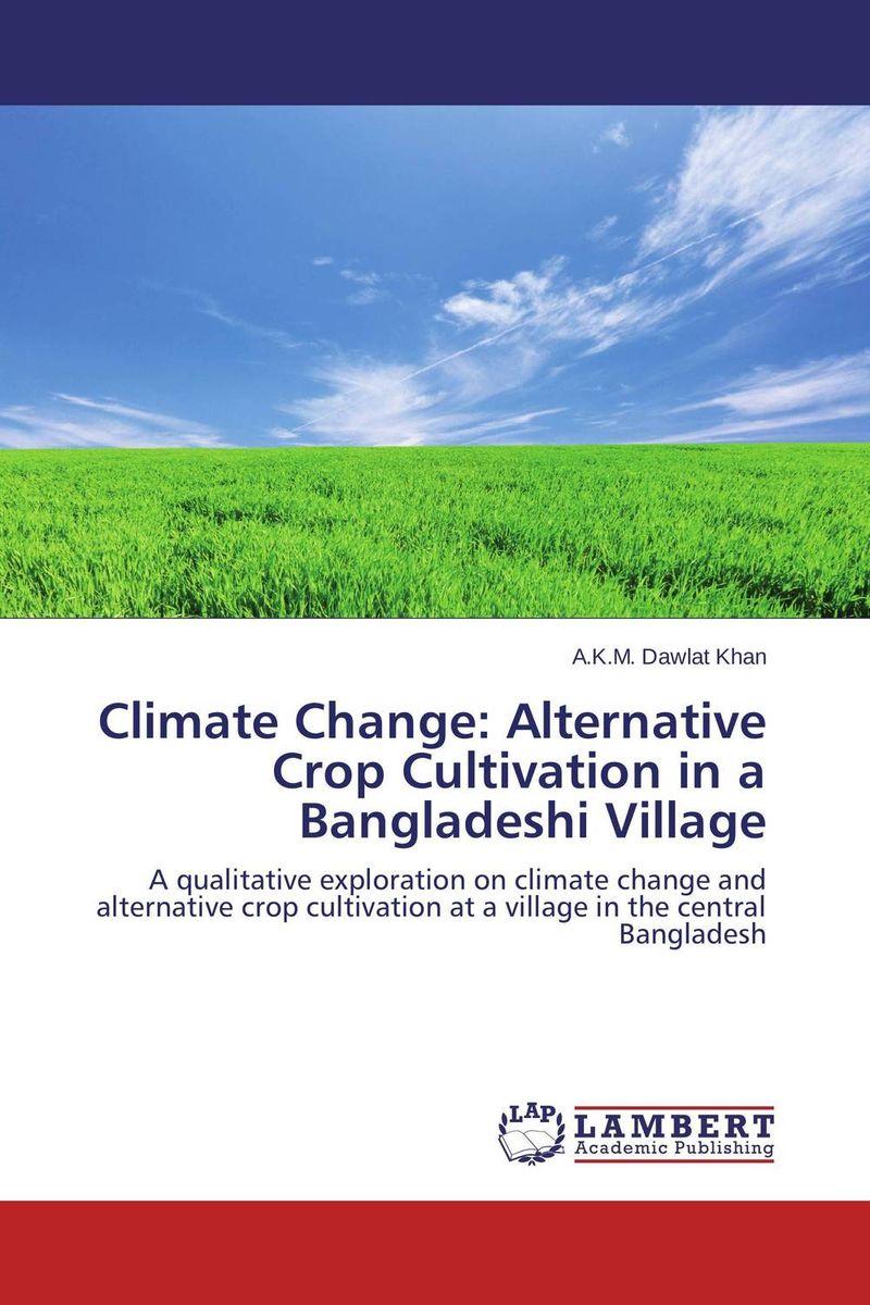 Climate Change: Alternative Crop Cultivation in a Bangladeshi Village demelash wondimagegnehu goshime and kassa tadele mengistu climate change impact on reservoir operation