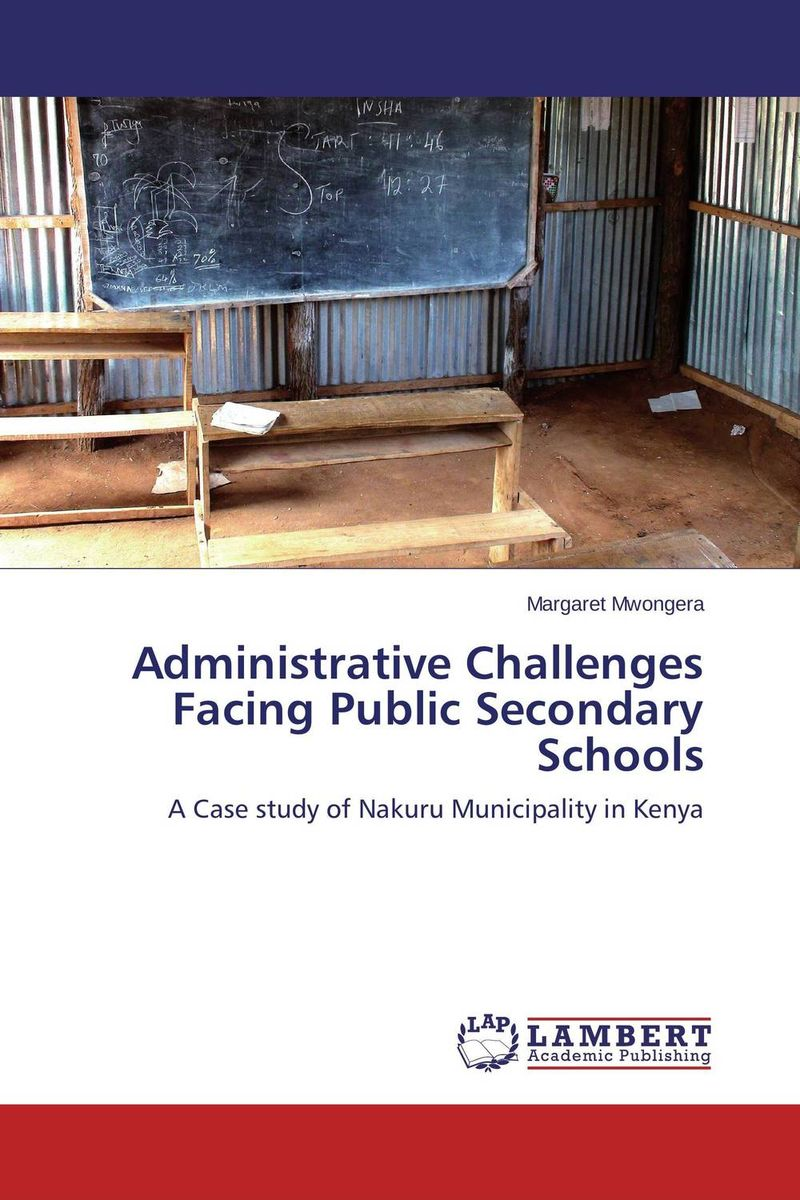 Administrative Challenges Facing Public Secondary Schools challenges facing teen mothers in secondary schools in kenya