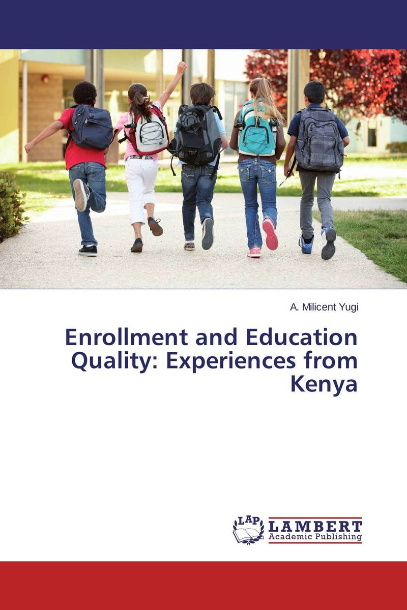 Enrollment and Education Quality: Experiences from Kenya female head teachers administrative challenges in schools in kenya
