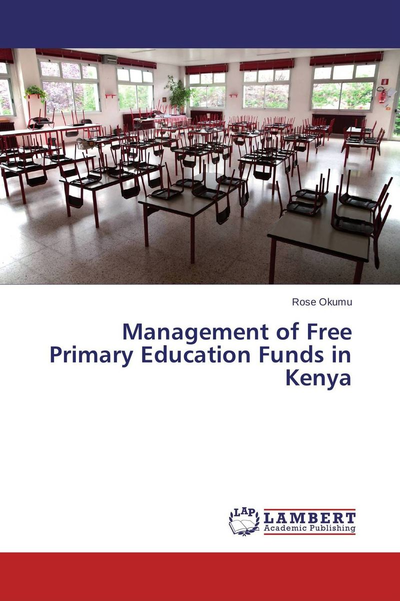 Management of Free Primary Education Funds in Kenya head teacher s stress and free primary education in kenya