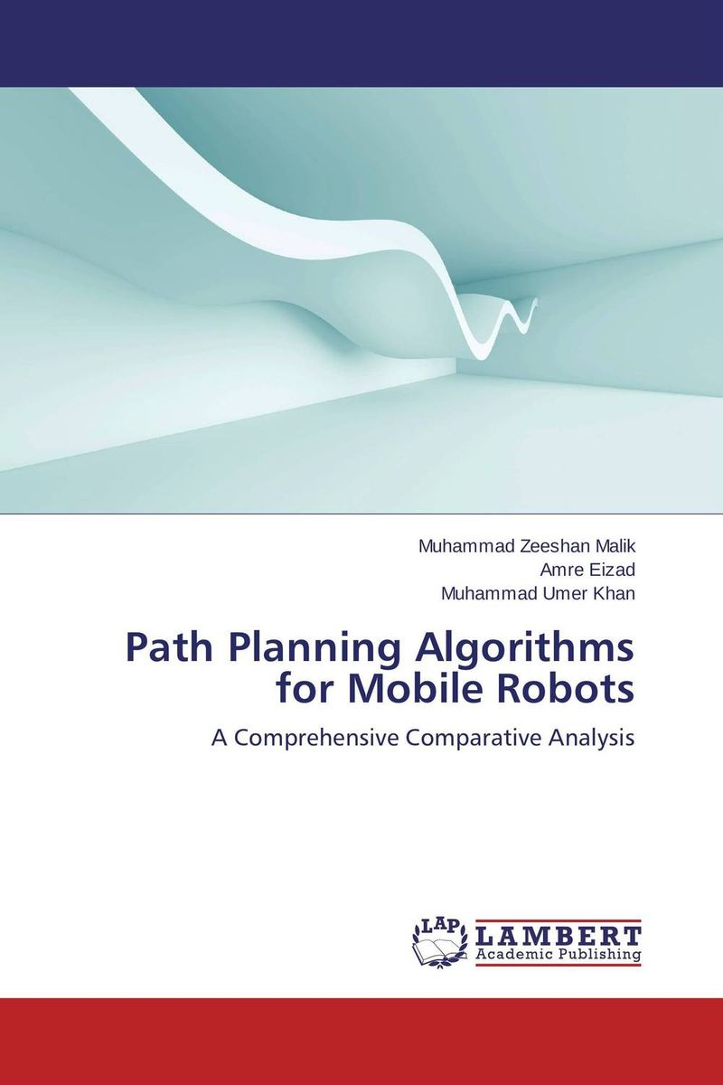 Path Planning Algorithms for Mobile Robots mobile robot motion planning