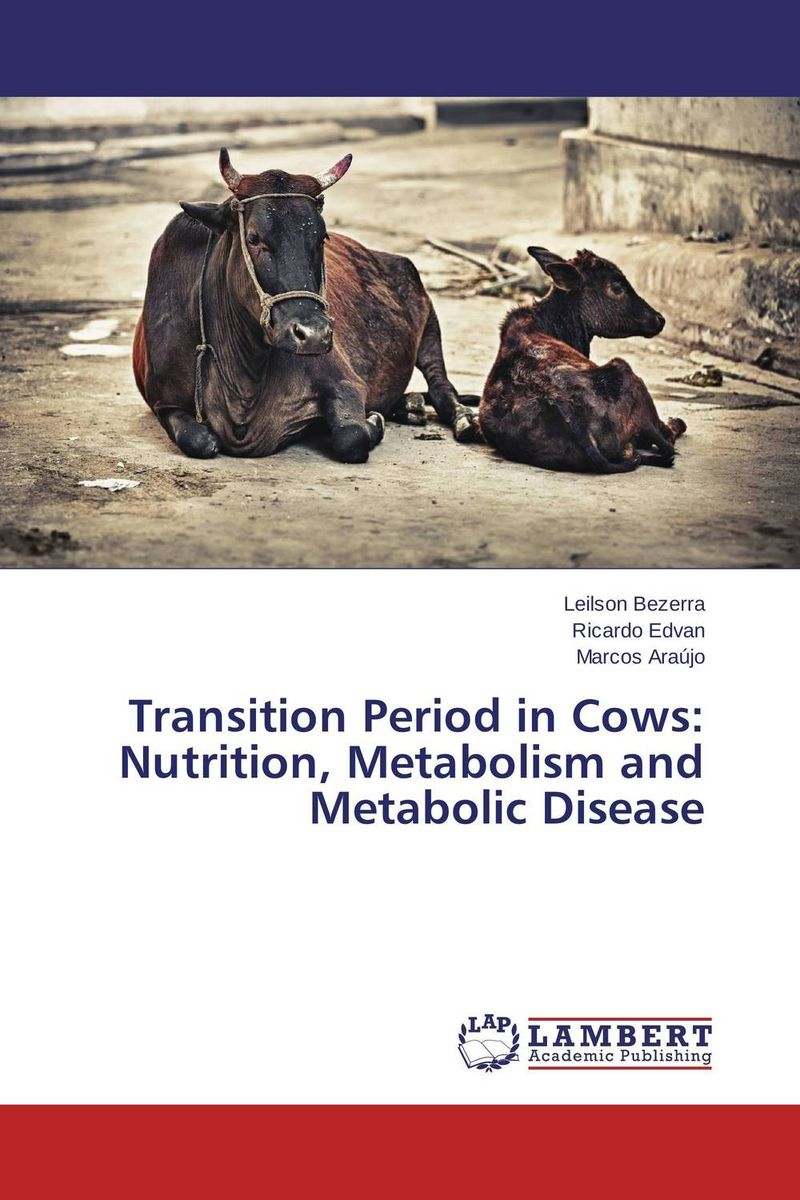 Transition Period in Cows: Nutrition, Metabolism and Metabolic Disease transition period in cows nutrition metabolism and metabolic disease