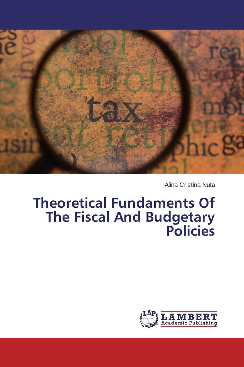Theoretical Fundaments Of The Fiscal And Budgetary Policies