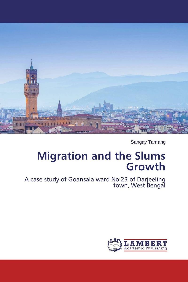 Migration and the Slums Growth migration and well being an exploratory study of delhi's slums