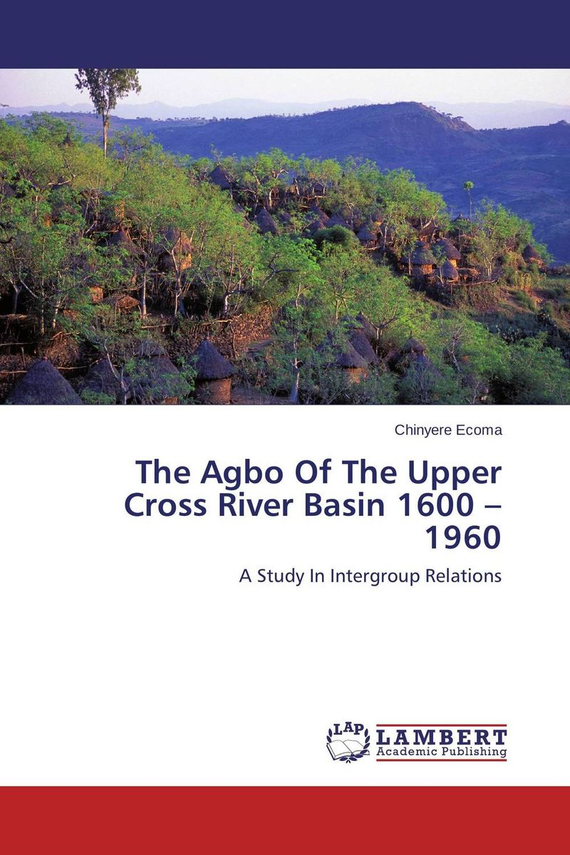 The Agbo Of The Upper Cross River Basin 1600 – 1960
