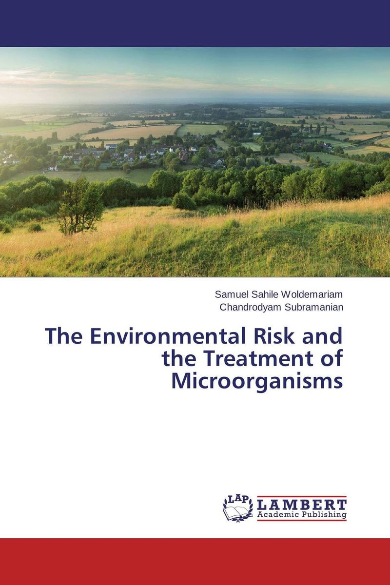 The Environmental Risk and the Treatment of Microorganisms an introduction to environmental pollution