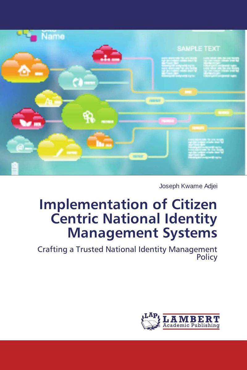 Implementation of Citizen Centric National Identity Management Systems re establishing identity