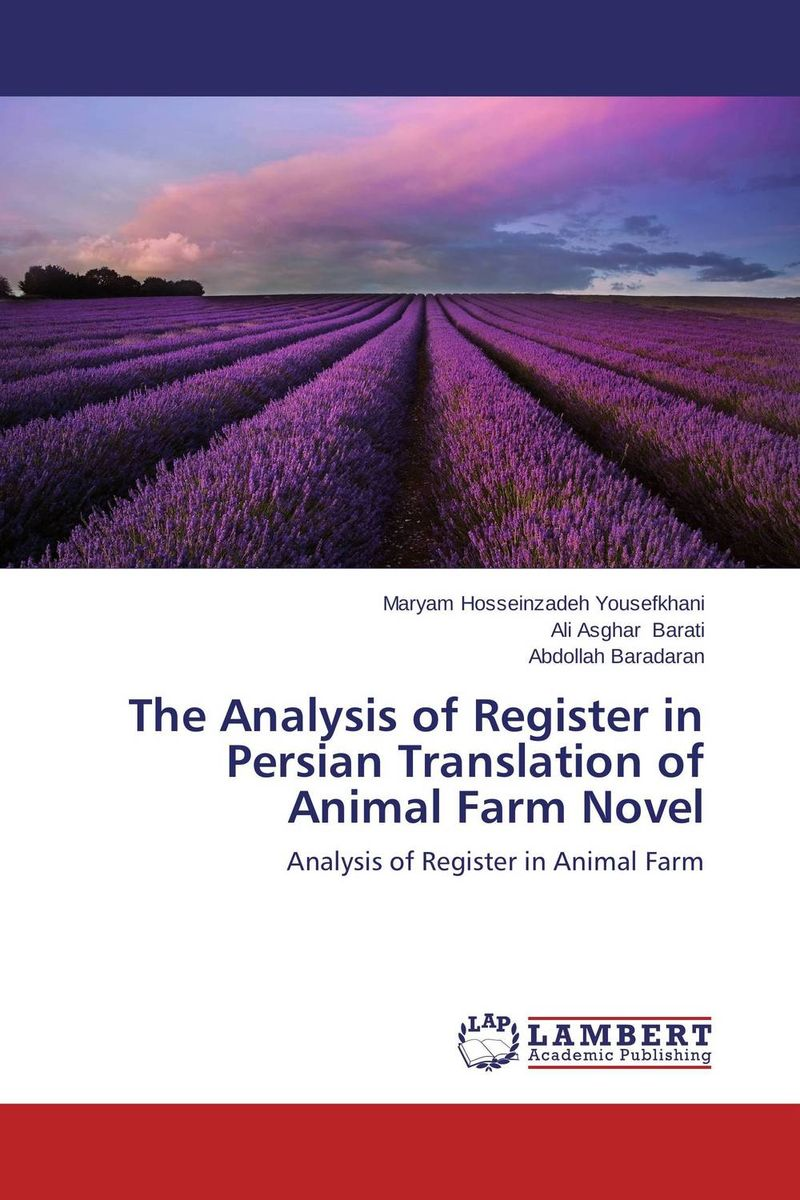 The Analysis of Register in Persian Translation of Animal Farm Novel the stylistic identity of english literary texts
