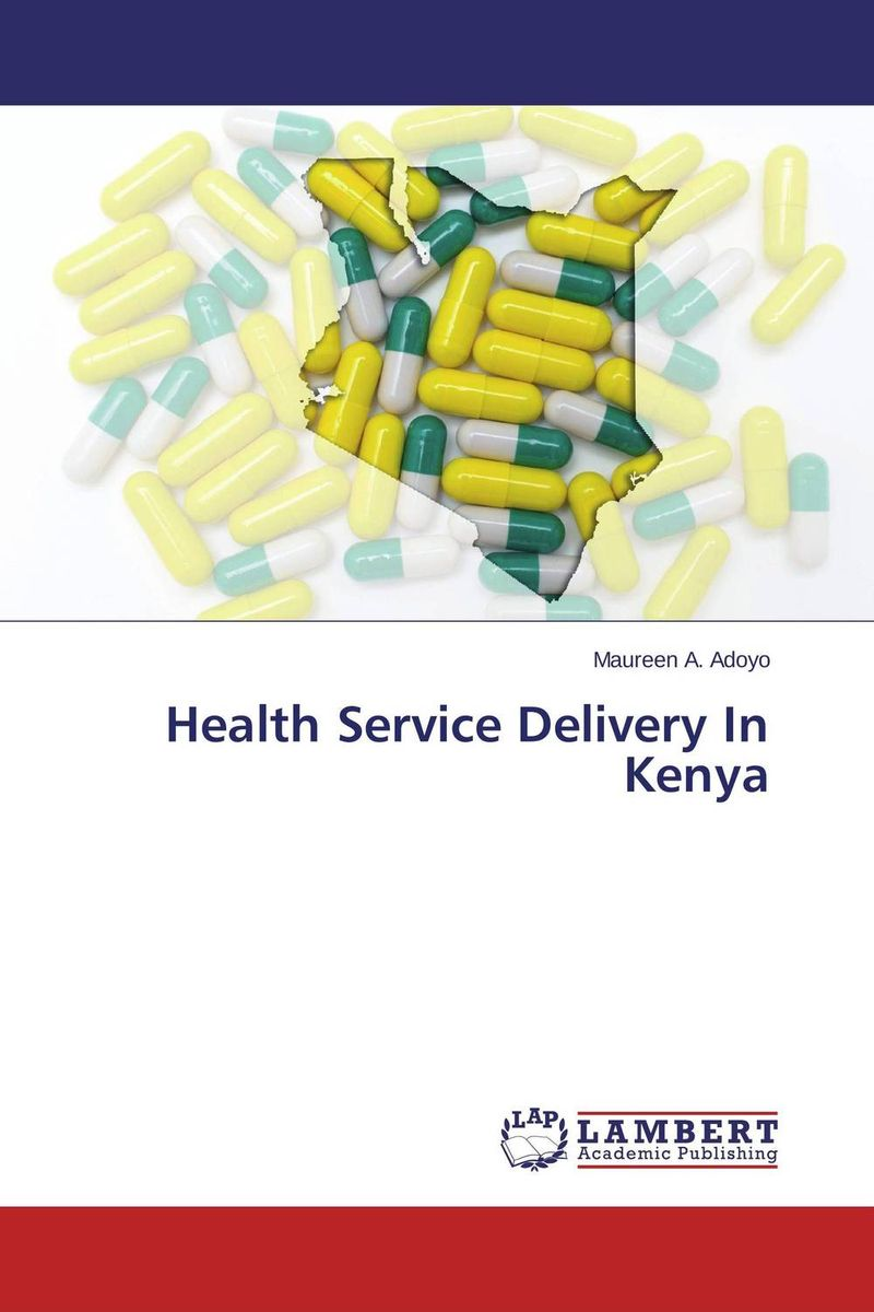 Health Service Delivery In Kenya maureen a adoyo health service delivery in kenya