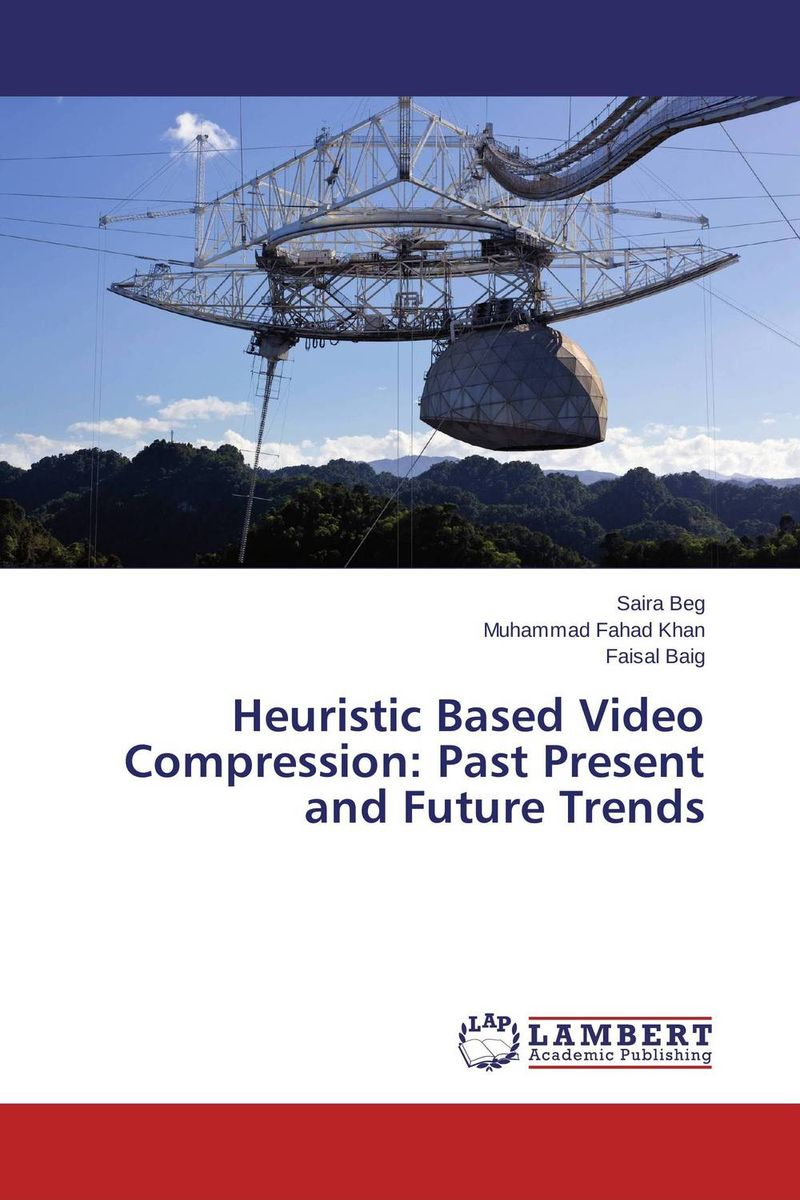 Heuristic Based Video Compression: Past Present and Future Trends intra and inter frames based on video compression techniques
