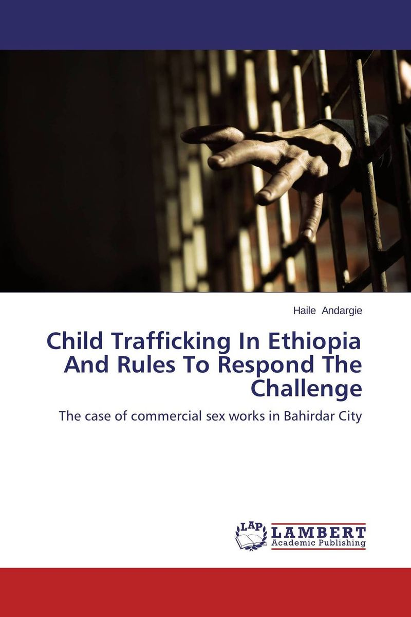 Child Trafficking In Ethiopia And Rules To Respond The Challenge bill james in the absence of iles – book 25 harpur