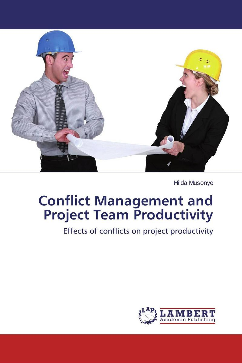 Conflict Management and Project Team Productivity цены онлайн
