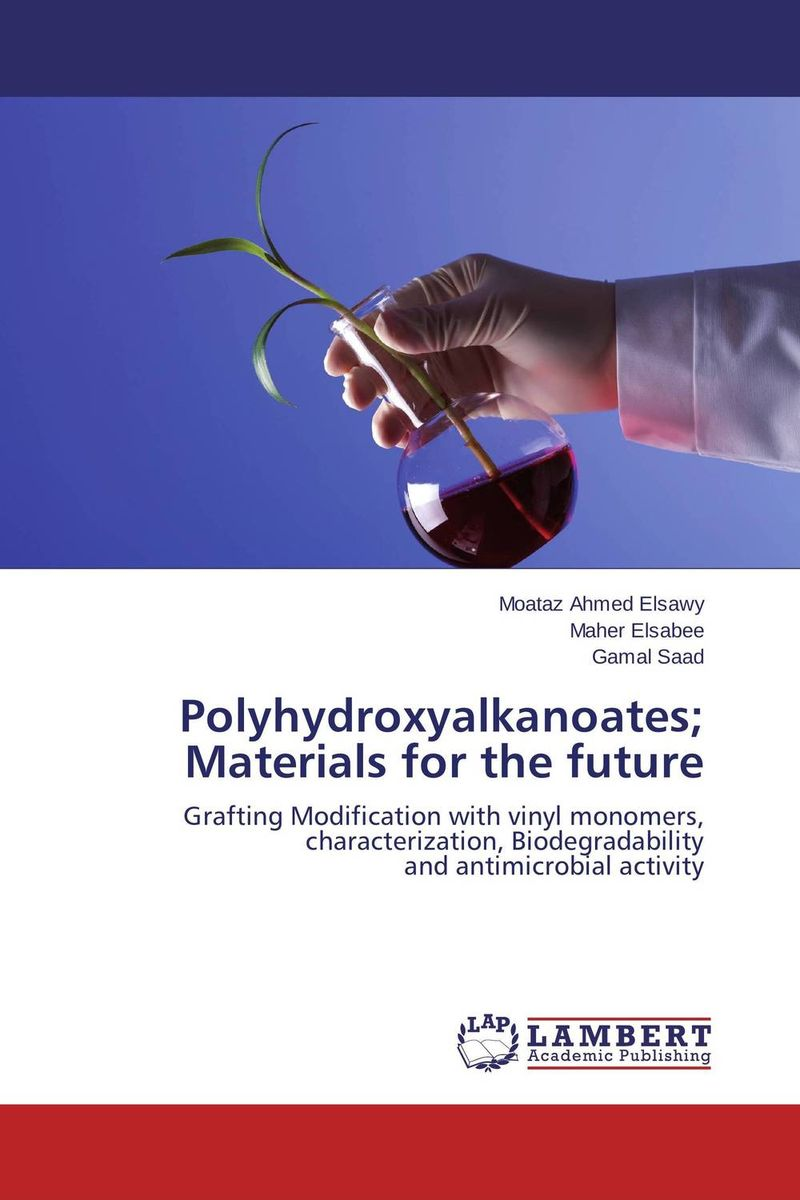 Polyhydroxyalkanoates; Materials for the future