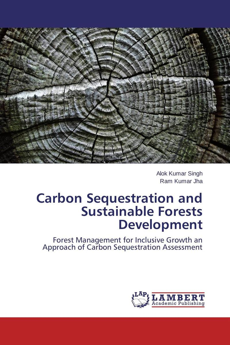 Carbon Sequestration and Sustainable Forests Development gnanasekar s and chandrasekhar c n carbon sequestration in multipurpose tree species at seedling stage