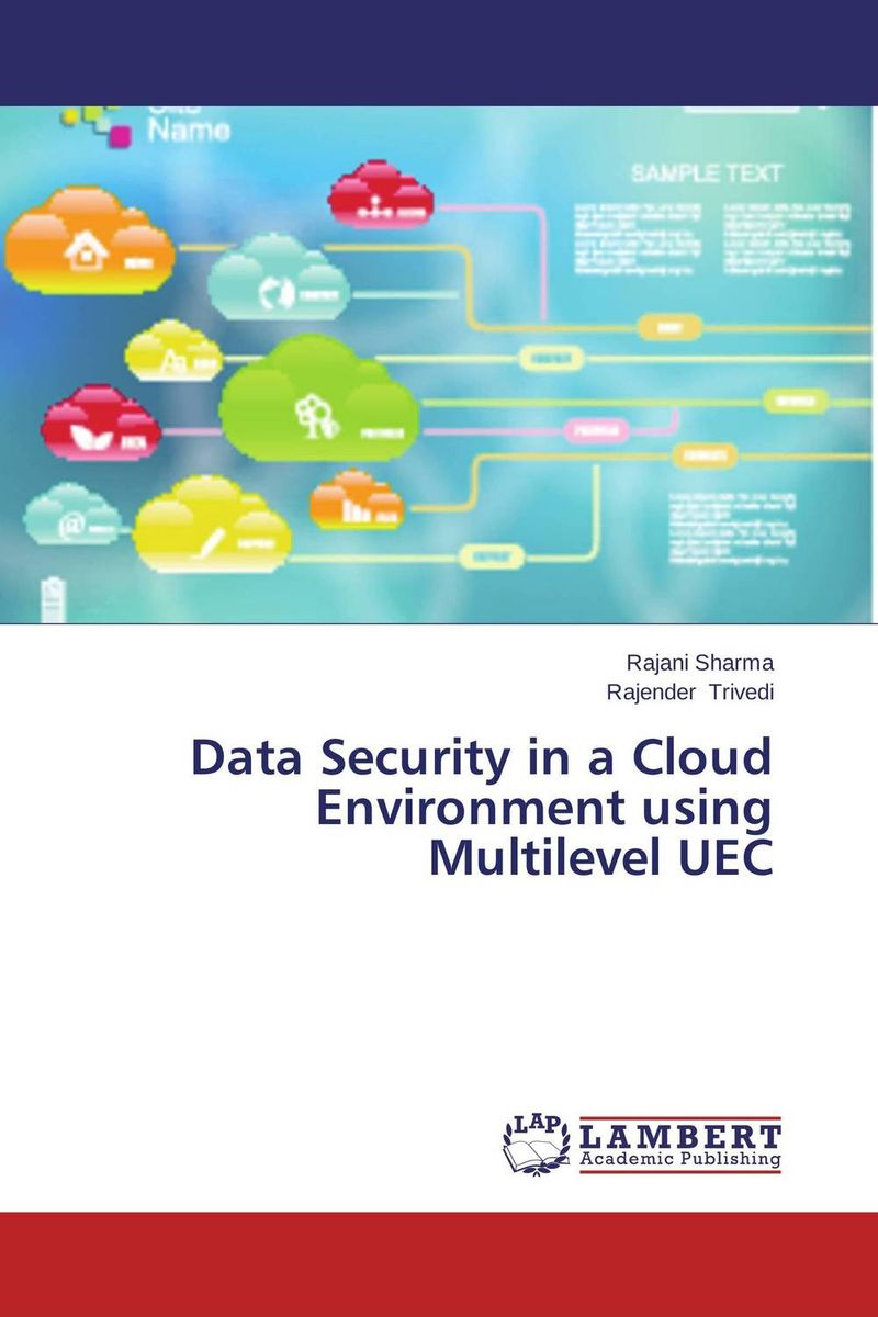Data Security in a Cloud Environment using Multilevel UEC belousov a security features of banknotes and other documents methods of authentication manual денежные билеты бланки ценных бумаг и документов