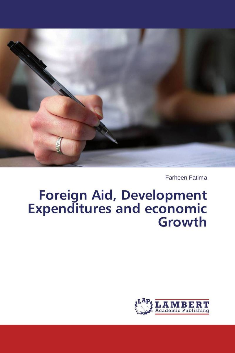 Foreign Aid, Development Expenditures and economic Growth foreign aid and social sector of pakistan