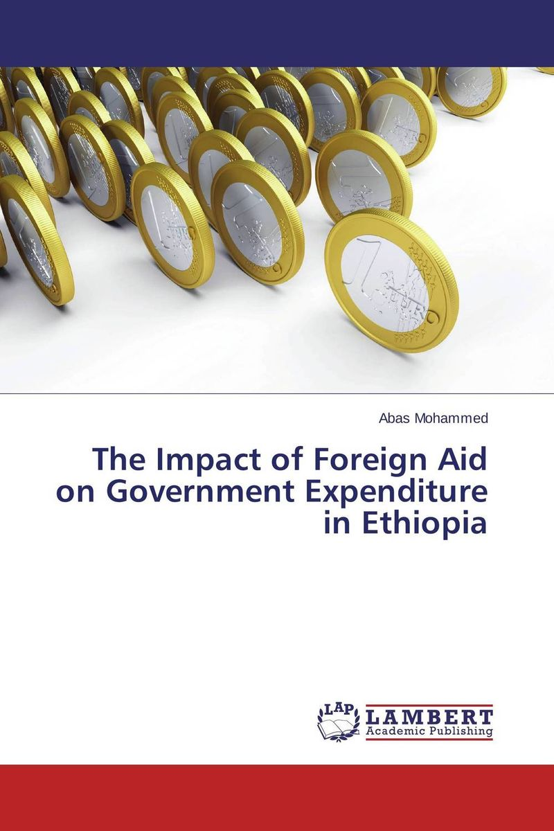 The Impact of Foreign Aid on Government Expenditure in Ethiopia foreign aid and social sector of pakistan
