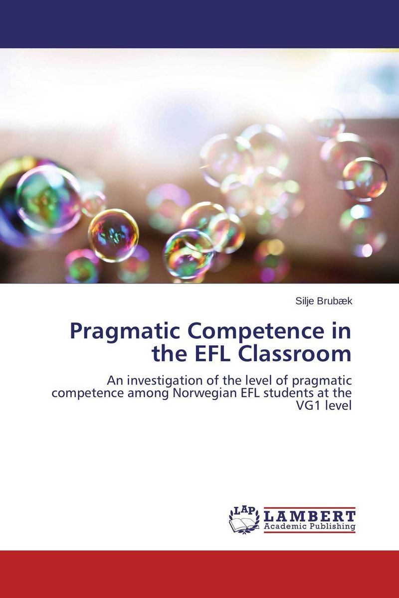 Pragmatic Competence in the EFL Classroom translation competence development