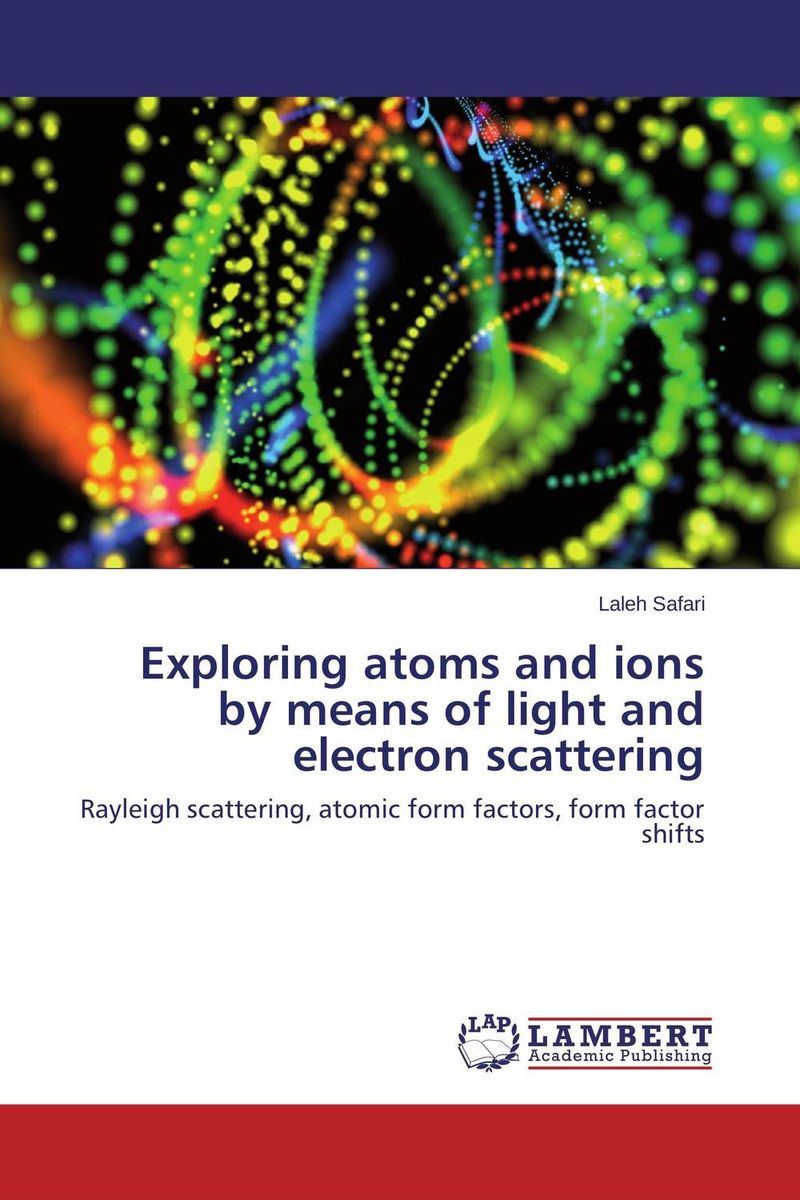 Exploring atoms and ions by means of light and electron scattering