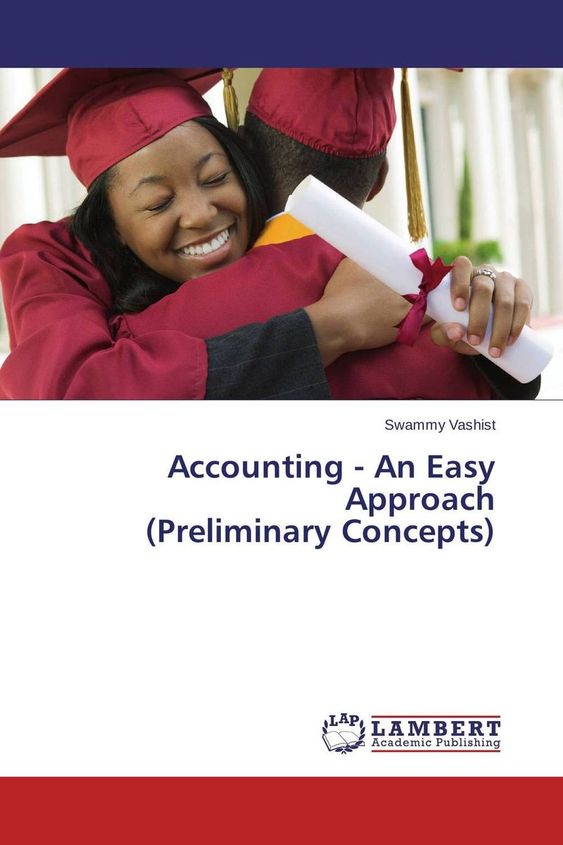 Accounting - An Easy Approach (Preliminary Concepts) obioma ebisike a real estate accounting made easy
