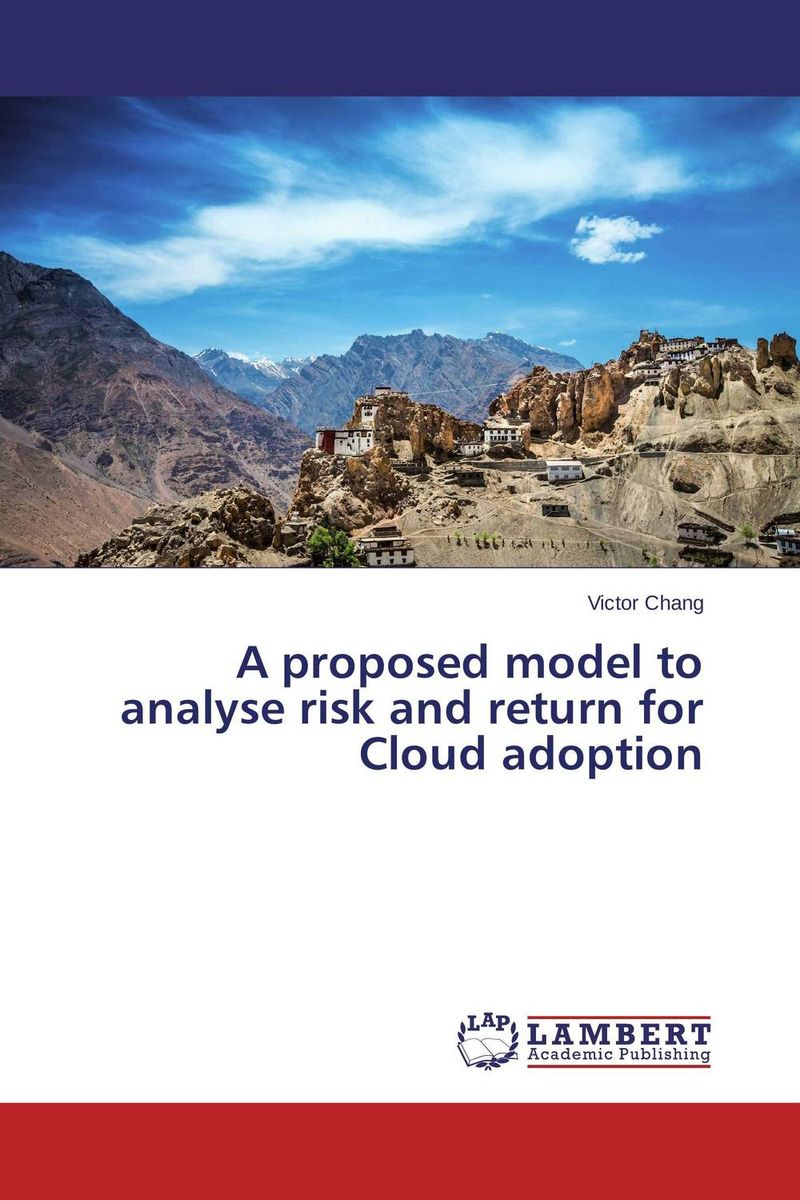 A proposed model to analyse risk and return for Cloud adoption regression analysis of cloud computing adoption for u s hospitals