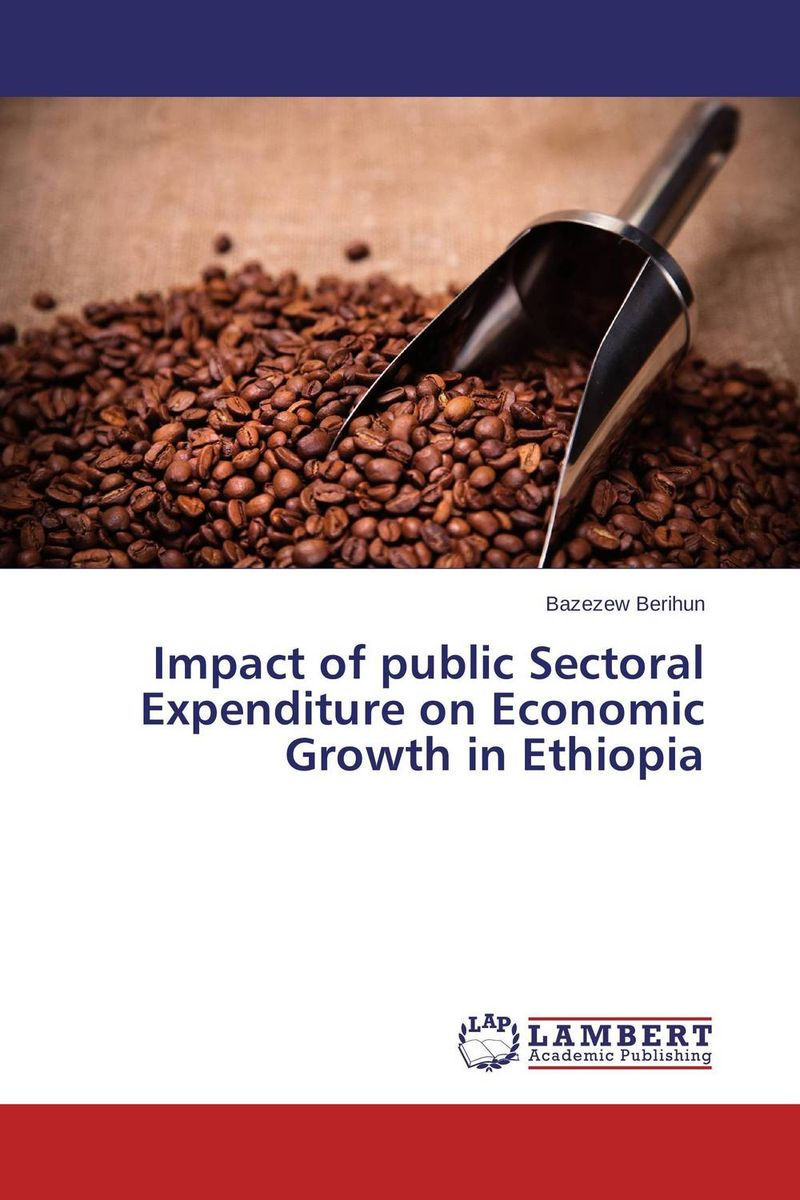 Impact of public Sectoral Expenditure on Economic Growth in Ethiopia impact of stock market performance indices on economic growth