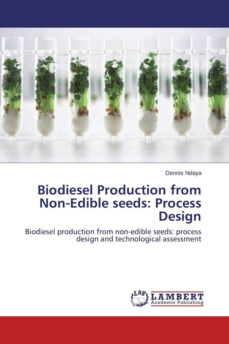 Biodiesel Production from Non-Edible seeds: Process Design biodiesel from algae