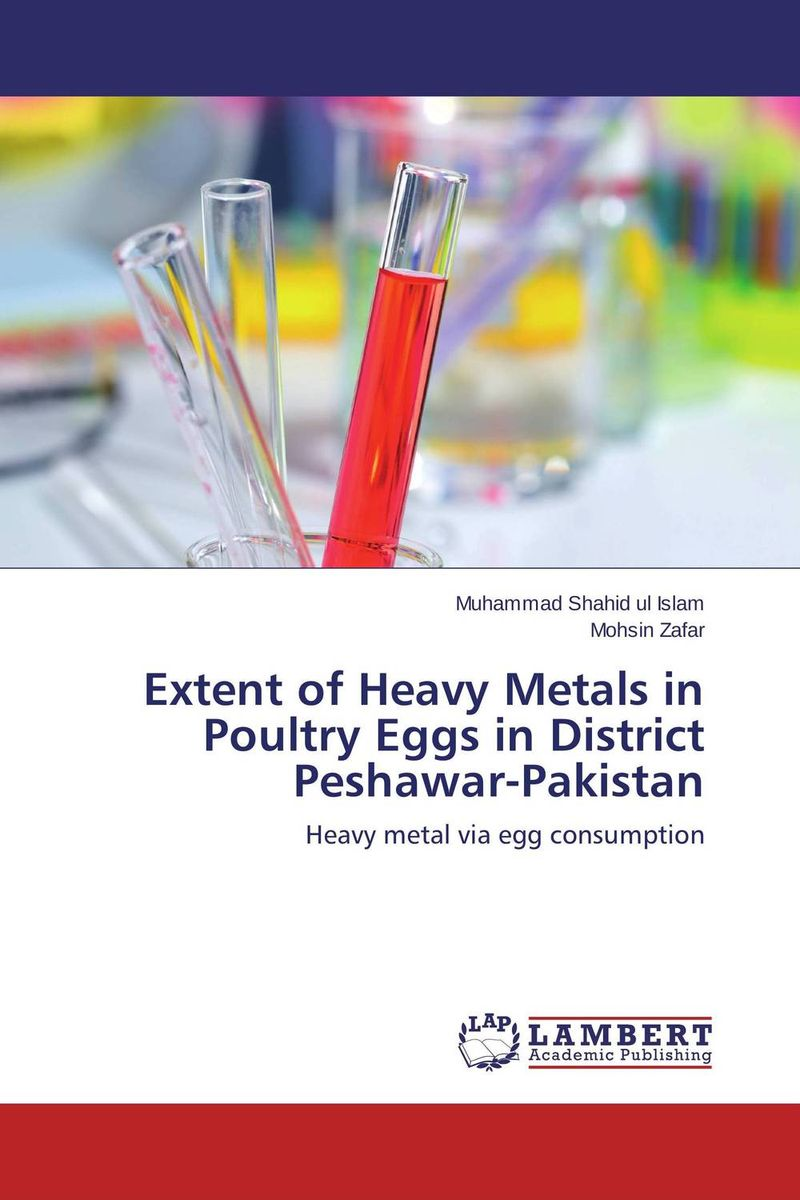 Extent of Heavy Metals in Poultry Eggs in District Peshawar-Pakistan heavy metals in drinking water of dairy buffaloes at peshawar
