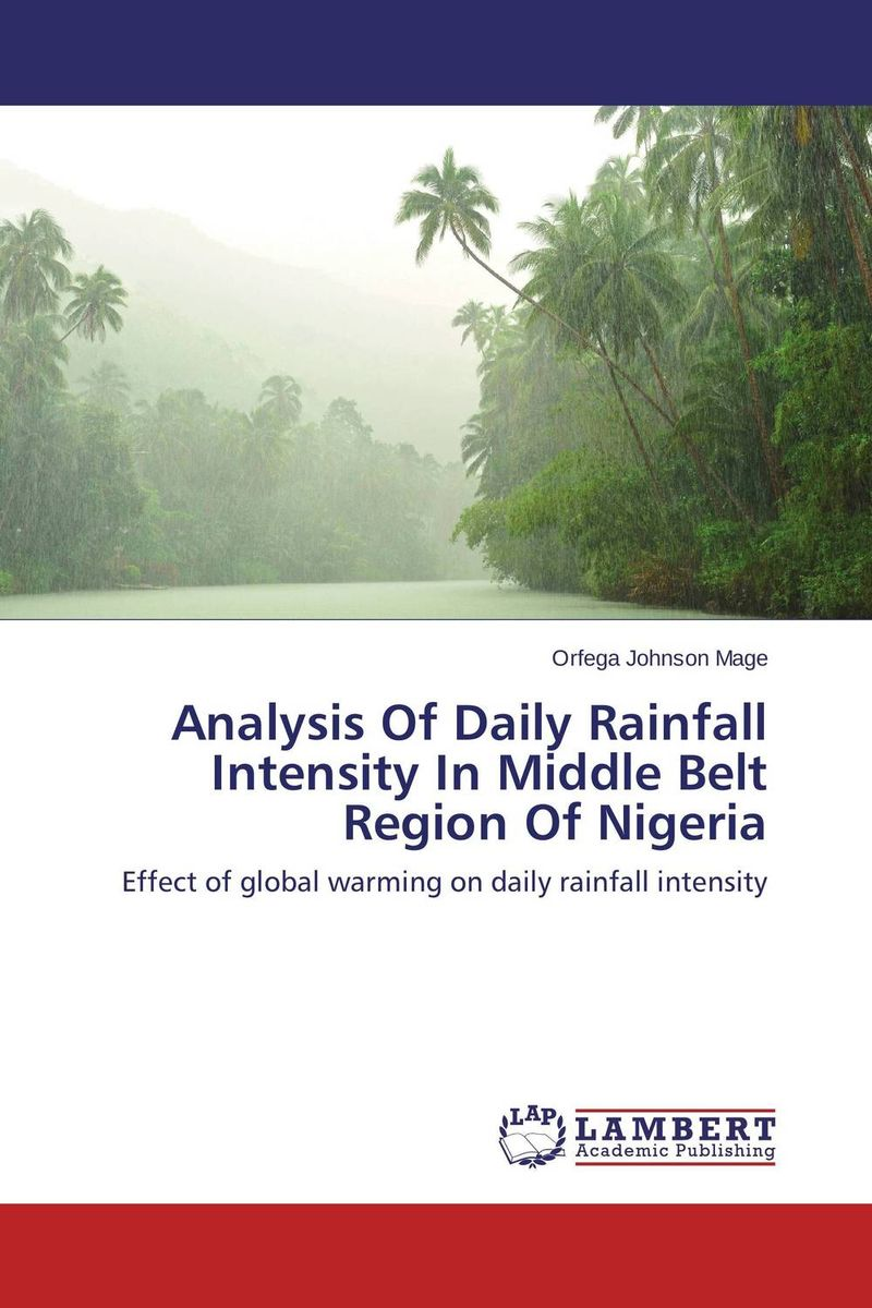 Analysis Of Daily Rainfall Intensity In Middle Belt Region Of Nigeria недорго, оригинальная цена