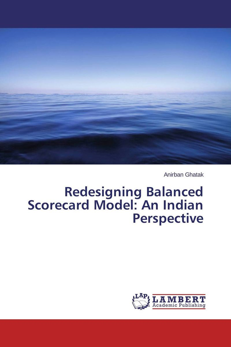 Redesigning Balanced Scorecard Model: An Indian Perspective corporate governance and firm value
