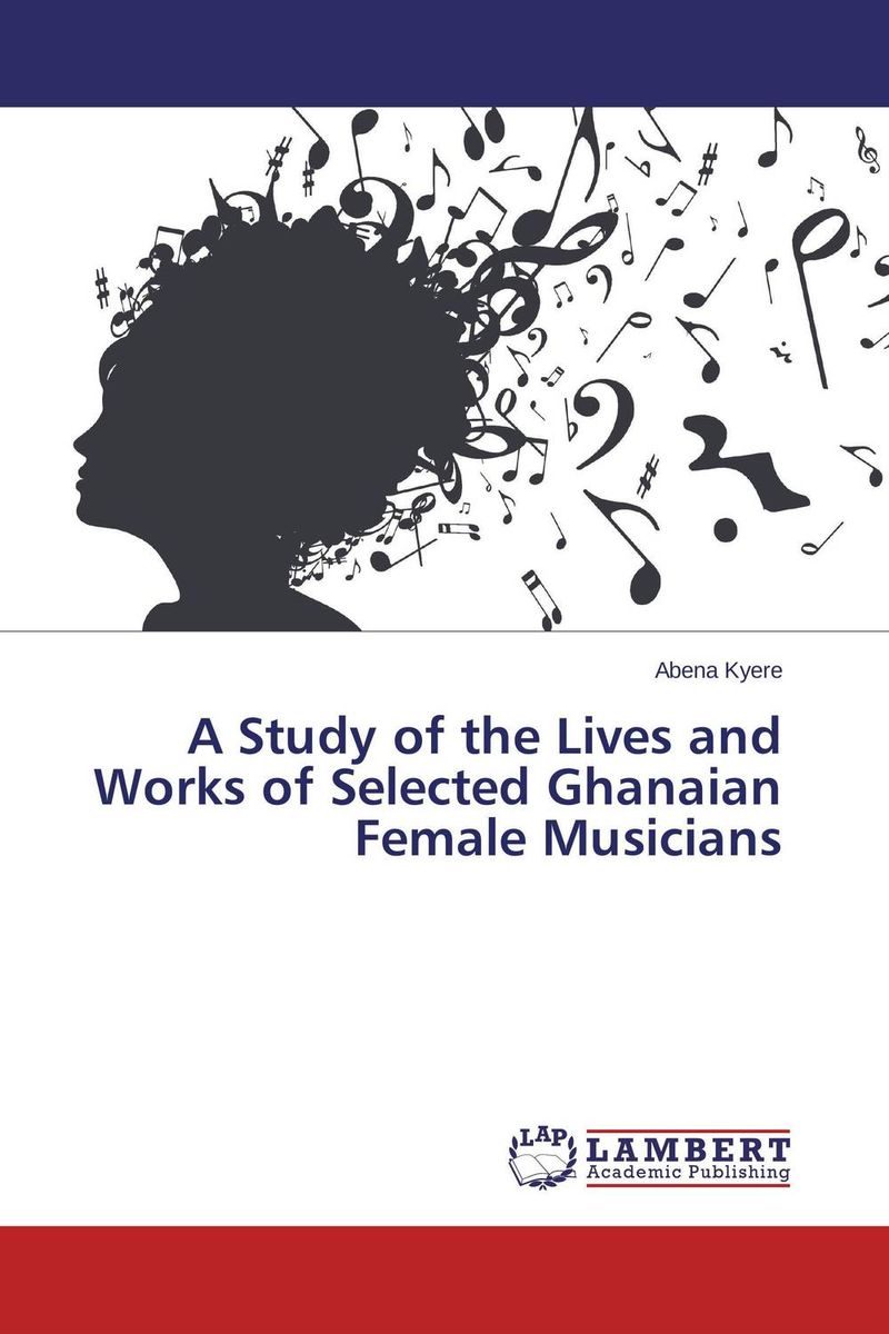 A Study of the Lives and Works of Selected Ghanaian Female Musicians a stylistic study of the language of selected greeting cards