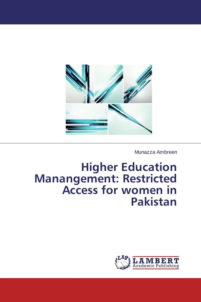 купить Higher Education Manangement: Restricted Access for women in Pakistan по цене 3393 рублей