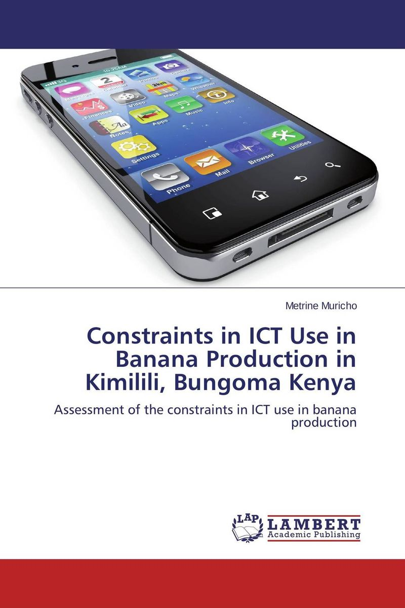 Constraints in ICT Use in Banana Production in Kimilili, Bungoma Kenya ict in disaster management case study of kenya red cross society