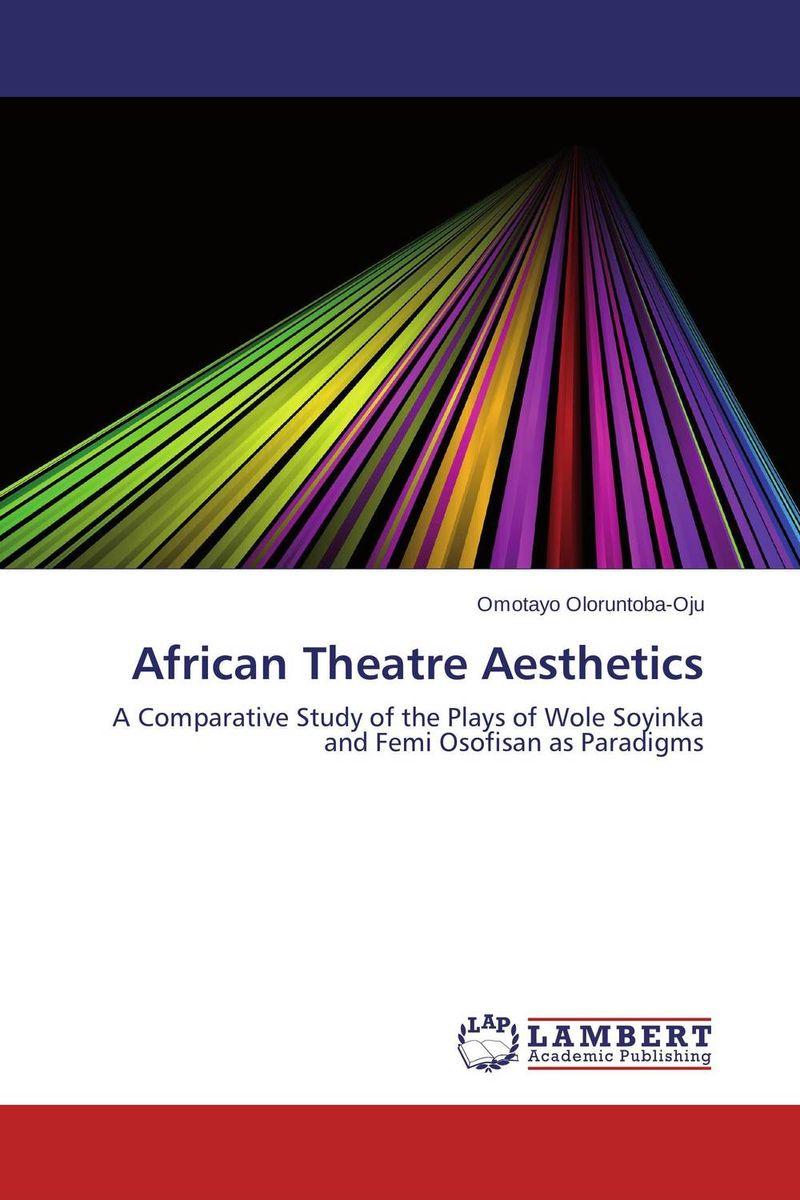 African Theatre Aesthetics