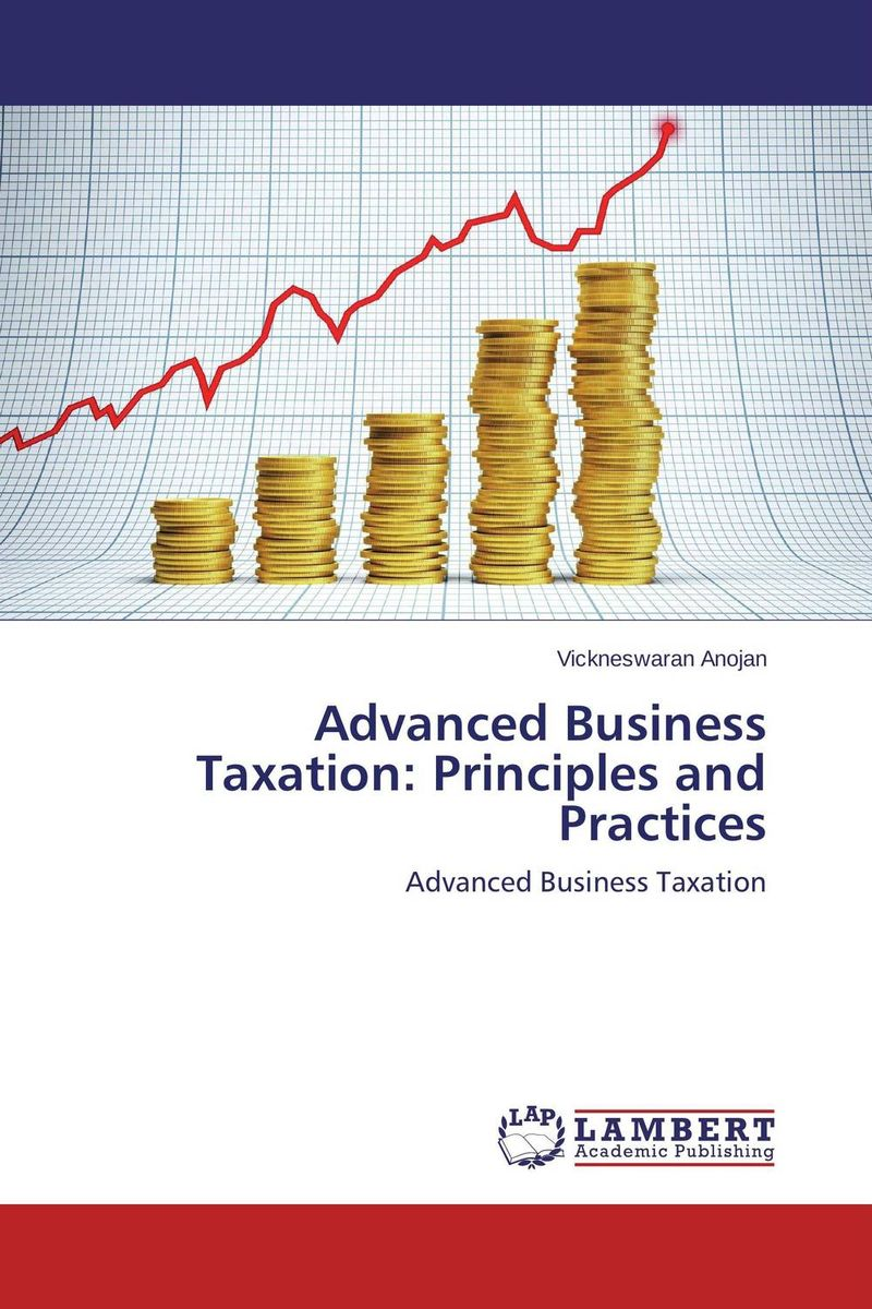 Advanced Business Taxation: Principles and Practices