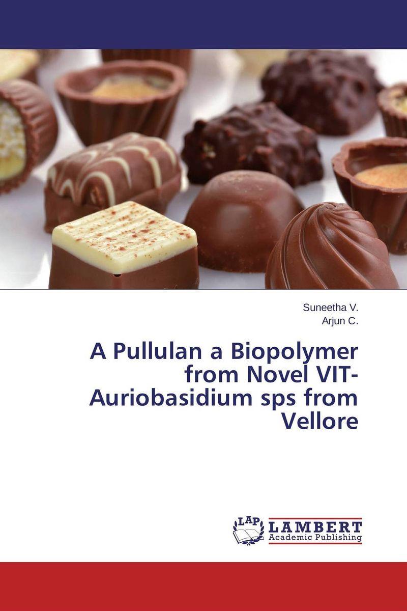 A Pullulan a Biopolymer from Novel VIT-Auriobasidium sps from Vellore weir a the martian a novel