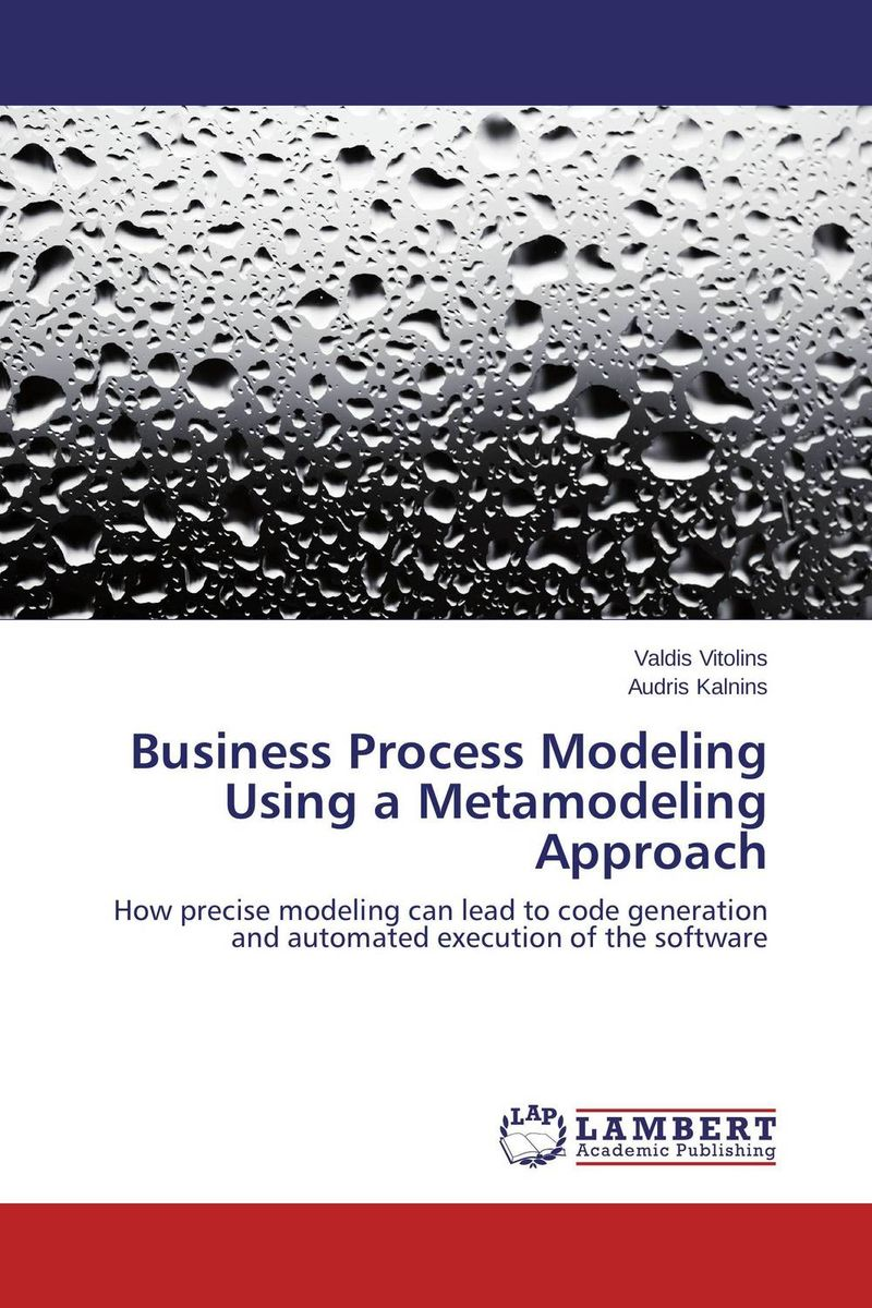 Business Process Modeling Using a Metamodeling Approach multi perspectives business process and workflow modelling