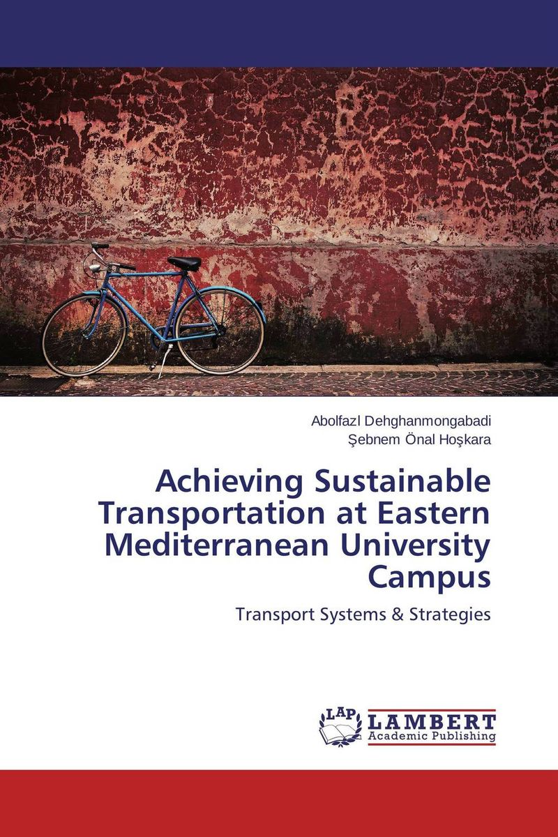 Achieving Sustainable Transportation at Eastern Mediterranean University Campus райс х предел мечтаний роман