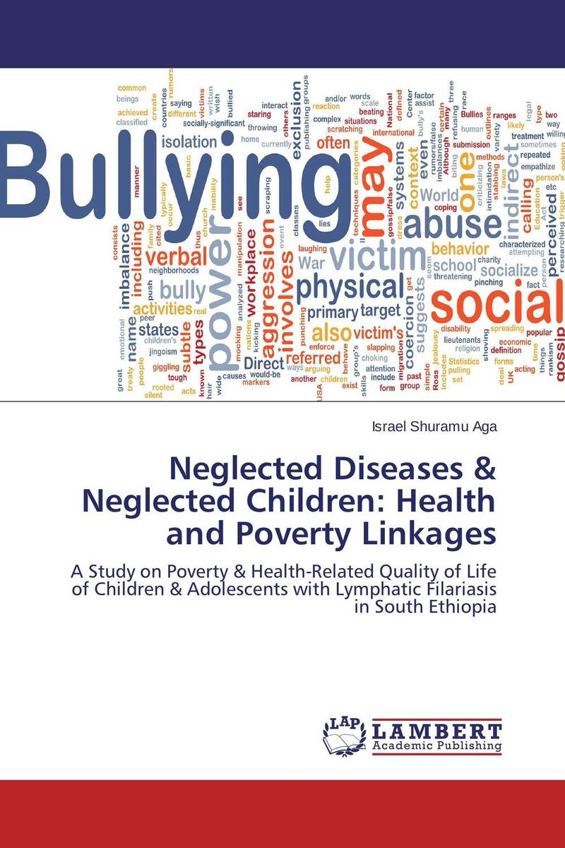 Neglected Diseases & Neglected Children: Health and Poverty Linkages public health and infectious diseases