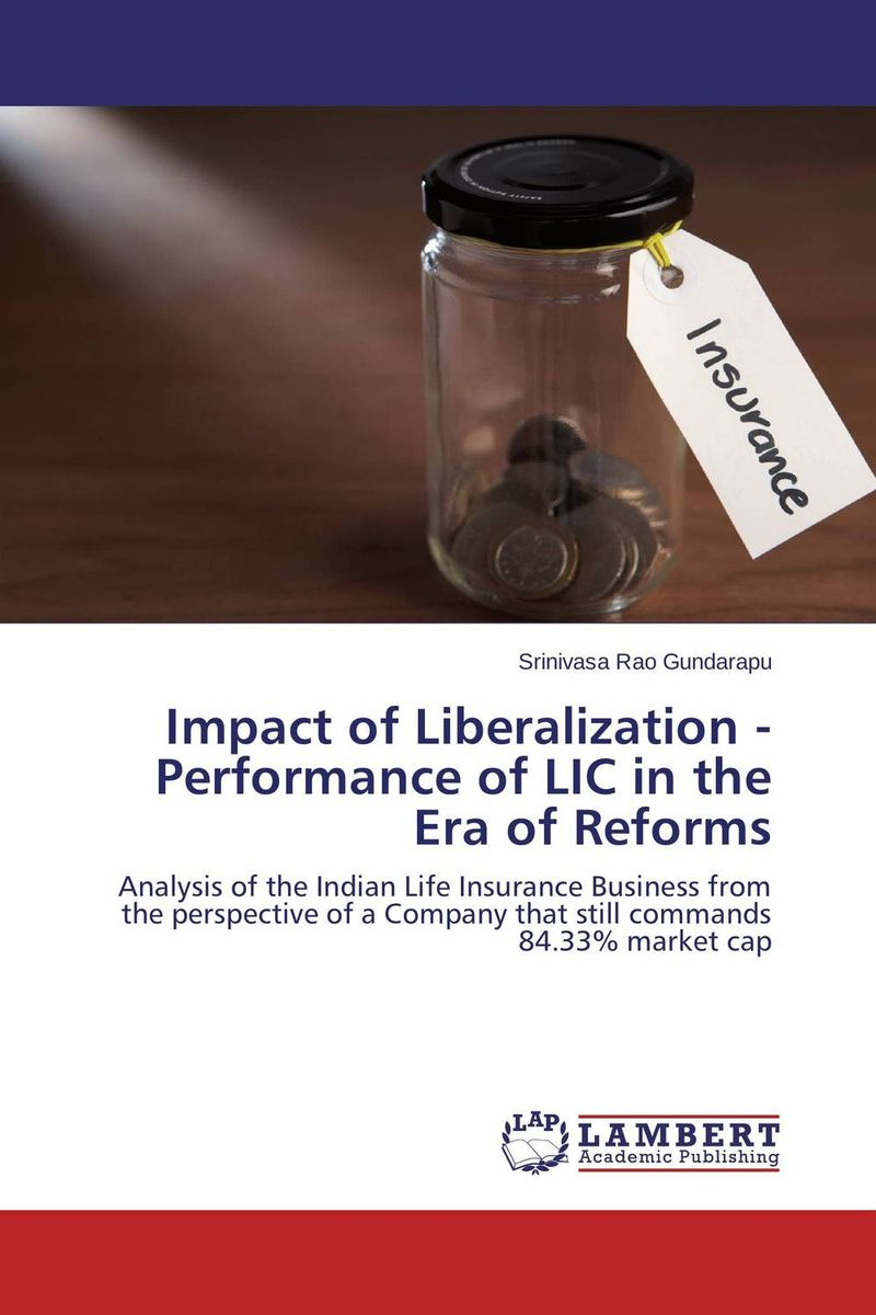 Impact of Liberalization - Performance of LIC in the Era of Reforms p susai manickam college going youth and values a study from the tv impact perspective