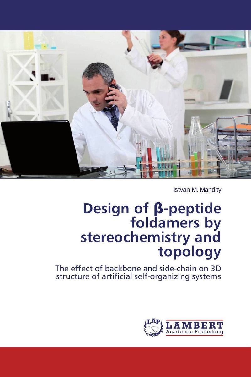 Design of ?-peptide foldamers by stereochemistry and topology composite structures design safety and innovation