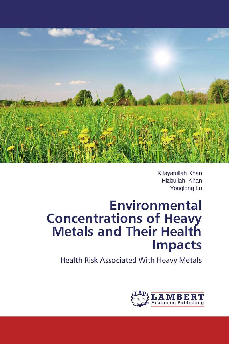 Environmental Concentrations of Heavy Metals and Their Health Impacts rakesh kumar assessment of heavy metals co ni