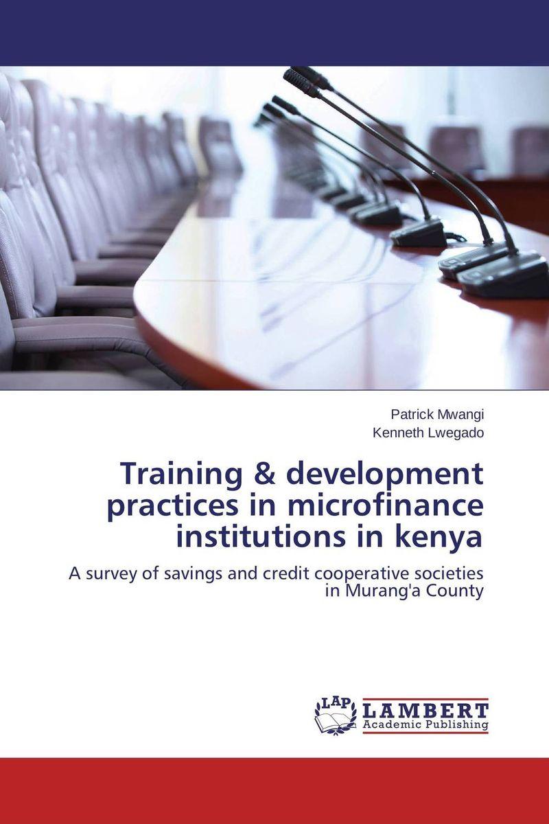 Training & development practices in microfinance institutions in kenya organization development