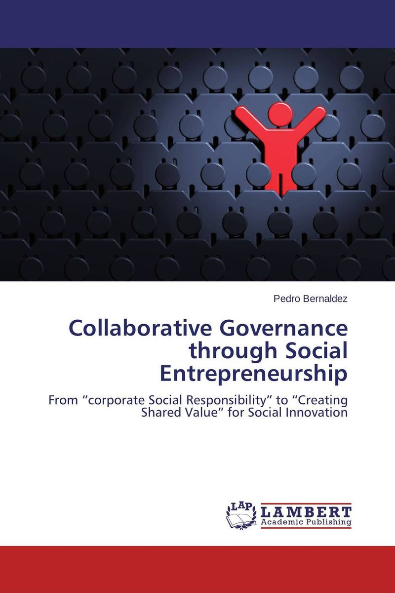 Collaborative Governance through Social Entrepreneurship david luckham c event processing for business organizing the real time enterprise