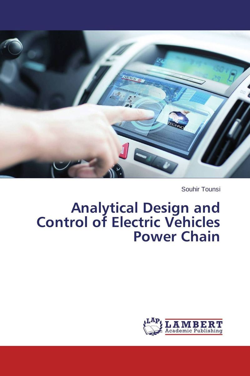 Analytical Design and Control of Electric Vehicles Power Chain biswajit barik design and analysis of plug in hybrid electric vehicles