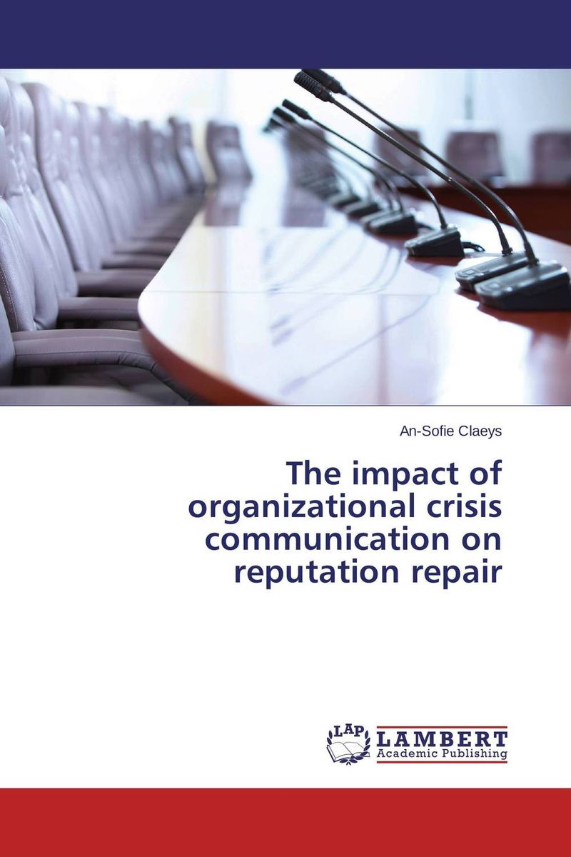 The impact of organizational crisis communication on reputation repair silent spill – the organization of an industrial crisis